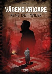 Vägens krigare (e-bok) av René Dettwiler