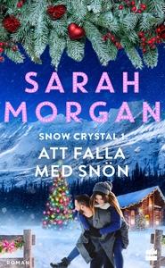 Att falla med snön (e-bok) av Sarah Morgan