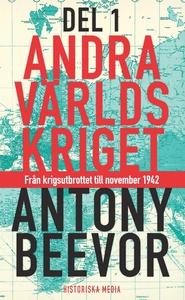 Andra världskriget, del 1 (e-bok) av Antony Bee