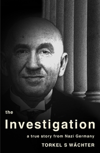 The Investigation - a true story from Nazi Germ