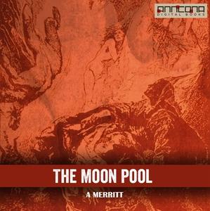 The Moon Pool (ljudbok) av Abraham Merritt