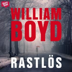 Rastlös (ljudbok) av William Boyd