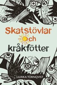 Skatstövlar och kråkfötter (e-bok) av Ulrika Tö