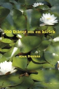 100 Dikter om en kärlek (e-bok) av Alex Buvnäs