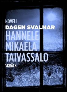 Dagen svalnar (e-bok) av Hannele Mikaela Taivas
