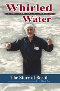 Whirled Water Positively Affecting the Life Pro
