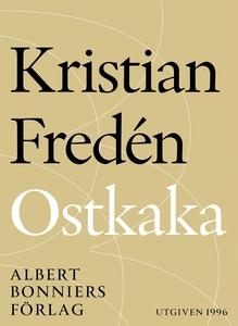 Ostkaka : Noveller (e-bok) av Kristian Fredén