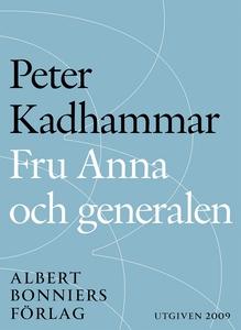 Fru Anna och generalen (e-bok) av Peter Kadhamm
