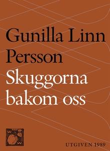 Skuggorna bakom oss (e-bok) av Gunilla Linn, Gu