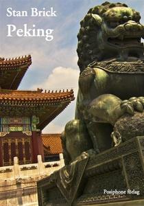Peking (e-bok) av Stan Brick