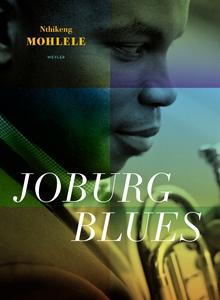 Joburg Blues (e-bok) av Nthikeng Mohlele