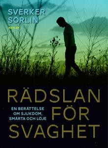 Rädslan för svaghet (e-bok) av Sverker Sörlin