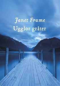Ugglor gråter (e-bok) av Janet Frame
