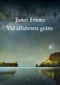 Vid alfabetets gräns (e-bok) av Janet Frame