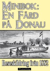 En färd på Donau 1882 (e-bok) av Okänd,  Okänd