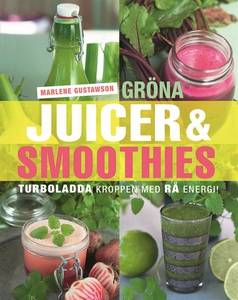 Gröna Juicer & Smoothies (e-bok) av Marlene Gus