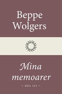 Mina memoarer del 3 (e-bok) av Beppe Wolgers