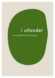 I utlandet (e-bok) av Nova Gullberg Zetterstran