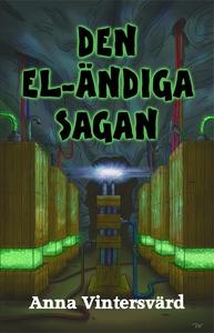 Den el-ändiga sagan (ljudbok) av Anna Vintersvä