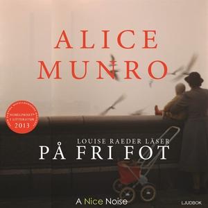 På fri fot (ljudbok) av Alice Munro