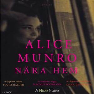 Nära hem (ljudbok) av Alice Munro