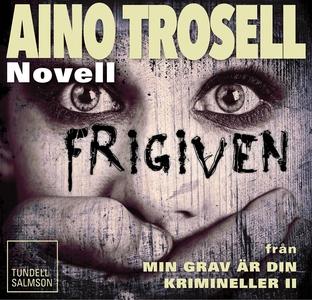 Frigiven - novell ur Krimineller II (ljudbok) a