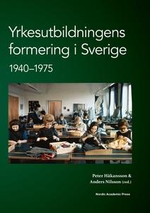 Yrkesutbildningens formering i Sverige 1940-197