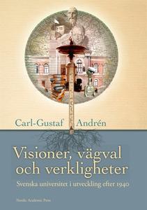 Visioner, vägval och verkligheter : svenska uni