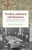 Norden, nationen och historien : perspektiv på föreningarna Nordens historieläroboksrevision 1919-1972