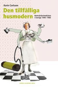 Den tillfälliga husmodern : hemvårdarinnekåren