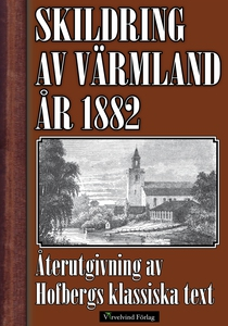 Skildring av Värmland 1882 (e-bok) av Herman Ho
