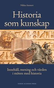 Historia som kunskap : innehåll, mening och vär