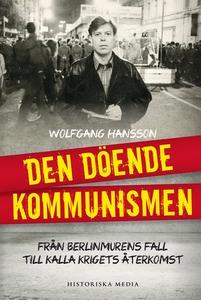 Den döende kommunismen : från Berlinmurens fall