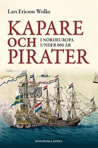 Kapare och pirater i Nordeuropa under 800 år :