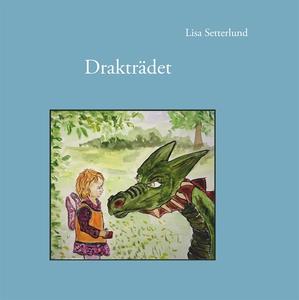 Drakträdet (e-bok) av Lisa Setterlund