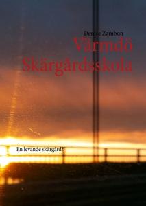 Värmdö Skärgårdsskola (e-bok) av Denise Zambon