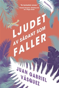 Ljudet av sådant som faller (e-bok) av Juan Gab