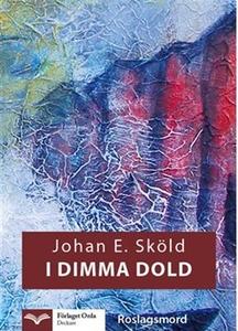 I dimma dold (e-bok) av Johan E. Sköld