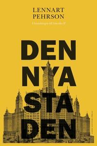 Den nya staden : Utvandringen till Amerika II (