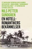 En hotellromantikers bekännelser - Ett nostalgiskt reportage om en svunnen hotellkultur