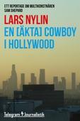 En [äkta] cowboy i Hollywood - Ett reportage om multikonstnären Sam Shepard