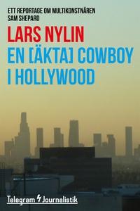 En [äkta] cowboy i Hollywood - Ett reportage om