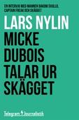 Micke Dubois talar ur skägget - En intervju med mannen bakom Svullo, Captain Freak och Skägget