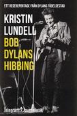 Bob Dylans Hibbing - Ett resereportage från Dylans födelsestad
