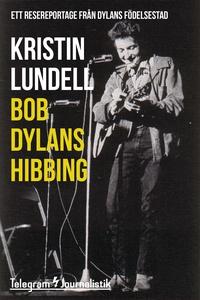 Bob Dylans Hibbing - Ett resereportage från Dyl