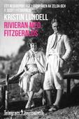 Rivieran med Fitzgeralds - Ett resereportage i fotspåren av Zelda och F. Scott Fitzgerald