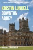 Downton Abbey - Ett reportage från inspelningen av tv-serien