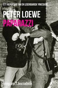 Paparazzi - Ett reportage om en legendarisk yrk