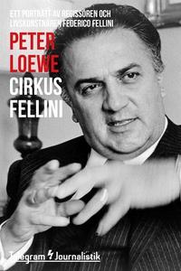 Cirkus Fellini - Ett porträtt av regissören och