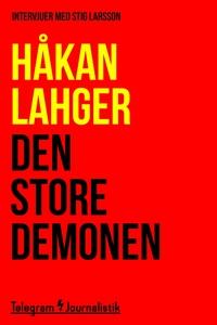 Den store demonen - Två intervjuer med Stig Lar